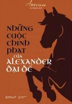 Những Cuộc Chinh Phạt Của Alexander Đại Đế (Tái Bản 2018)