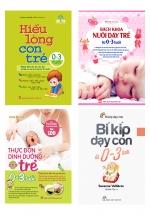Combo Sách Nuôi Dạy Trẻ 0-3 Tuổi Hiệu Quả Nhất