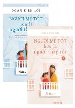 Combo Người Mẹ Tốt Hơn Là Người Thầy Tốt (Bộ 2 Cuốn)