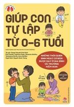 Kinh Nghiệm Từ Nước Nhật - Giúp Con Tự Lập Từ 0-6 Tuổi