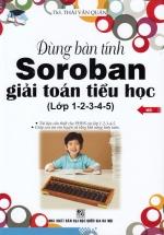 Dùng Bàn Tính Soroban Giải Toán Tiểu Học (Lớp 1-2-3-4-5)