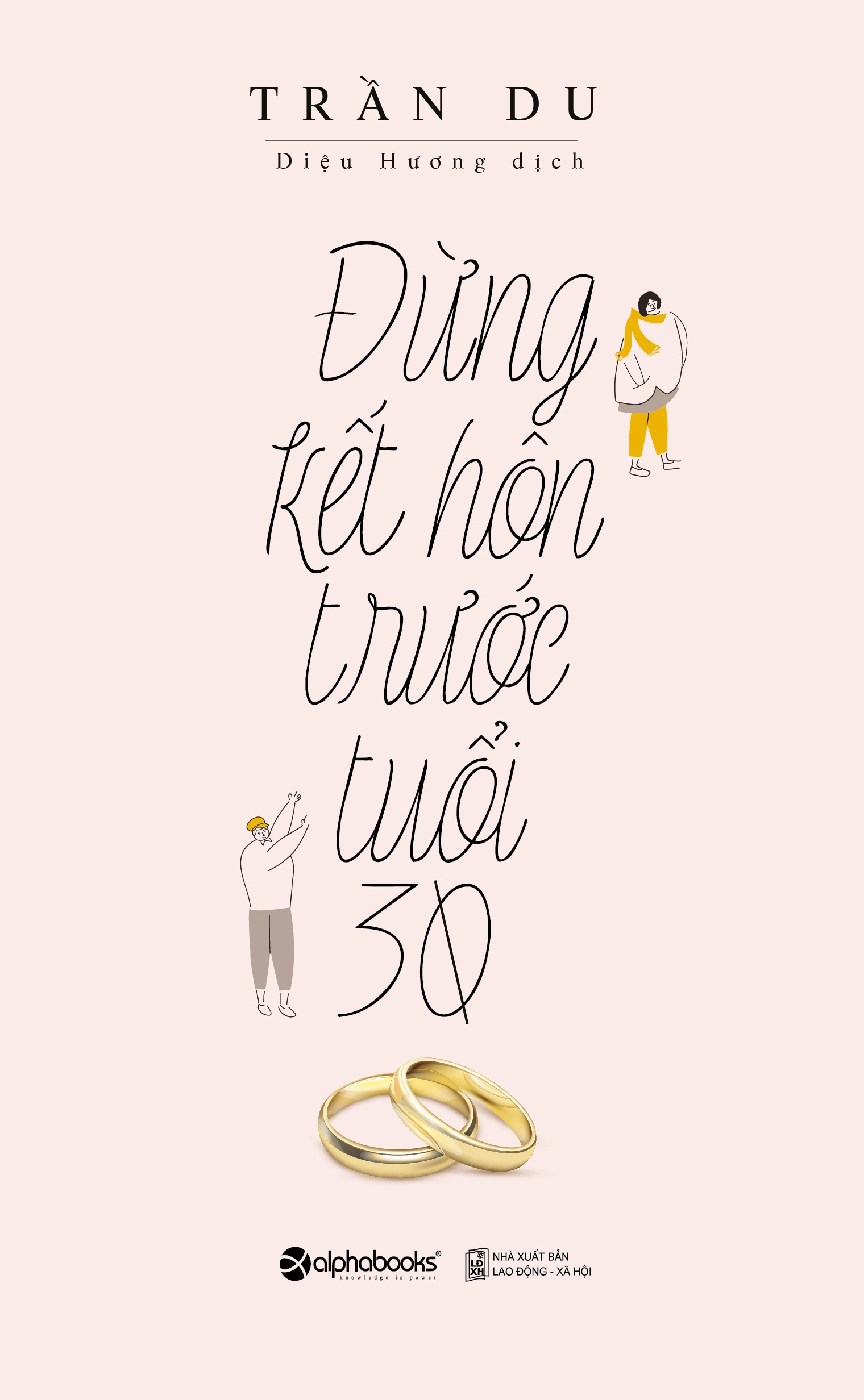 Đừng Kết Hôn Trước Tuổi 30