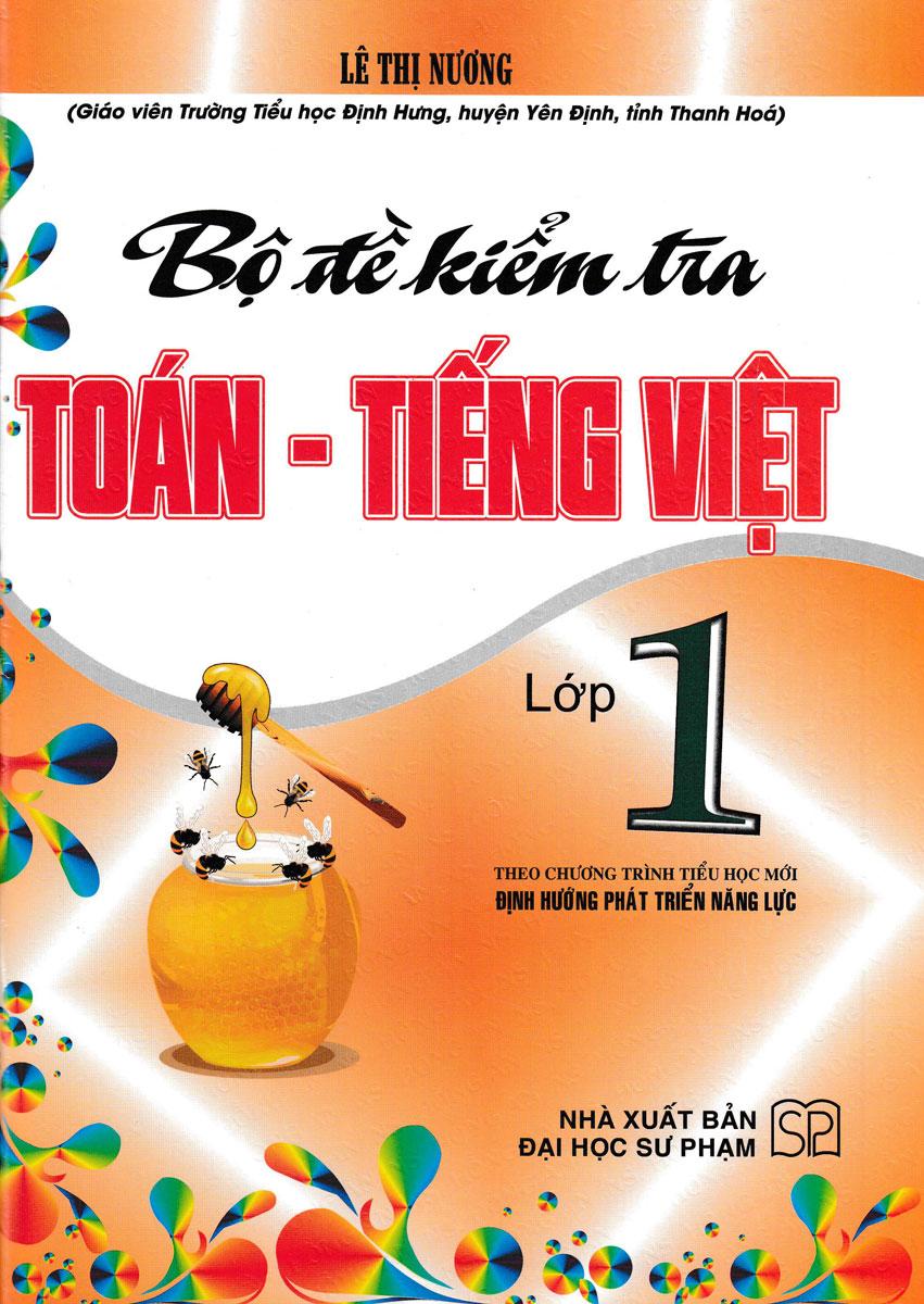 Bộ Đề Kiểm Tra Toán - Tiếng Việt Lớp 1 (Theo Chương Trình Tiểu Học Mới Định Hướng Phát Triển Năng Lực)