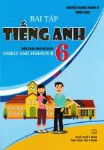 Bài Tập Tiếng Anh 6 (Biên Soạn Theo Bộ Sách Family And Friends 6)