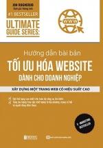 Hướng Dẫn Bài Bản Tối Ưu Hóa Website Dành Cho Doanh Nghiệp - Ultimate Guide Series