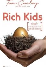 Rich Kids - Bí Quyết Để Nuôi Dạy Con Cái Trở Nên Thành Công Và Hạnh Phúc