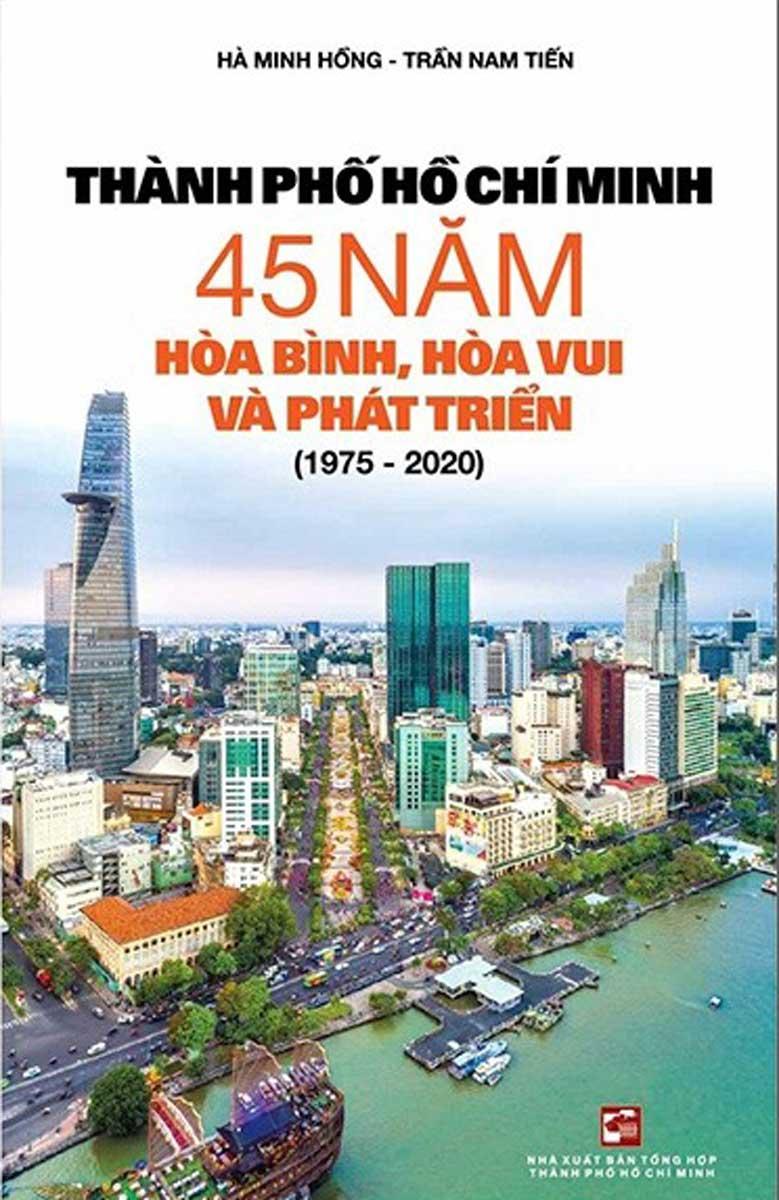 Thành Phố Hồ Chí Minh 45 Năm Hòa Bình, Hòa Vui Và Phát Triển (1975 - 2020)