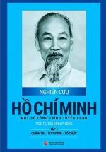 Nghiên Cứu Hồ Chí Minh Một Số Công Trình Tuyển Chọn - Tập 1: Chính Trị - Tư Tưởng - Tổ Chức (Bìa Cứng)
