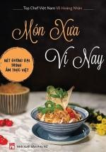 Món Xưa Vị Nay - Nét Đương Đại Trong Ẩm Thực Việt