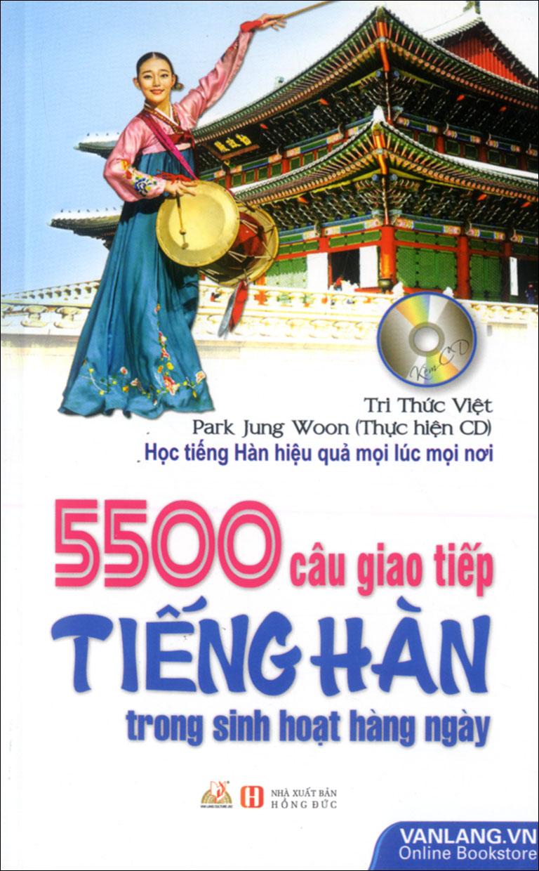 5500 Câu Giao Tiếp Tiếng Hàn Trong Sinh Hoạt Hằng Ngày