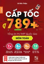 Cấp Tốc 789+ Tổng Hợp Ôn Thi THPT Quốc Gia Môn Toán