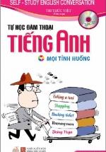 Tự Học Đàm Thoại Tiếng Anh Mọi Tình Huống (Kèm CD)