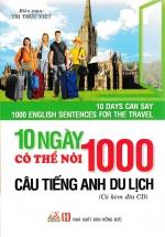 10 Ngày Có Thể Nói 1000 Câu Tiếng Anh - Du Lịch (kèm CD)