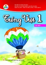 Tiếng Việt 1 - Tập 1 – Bộ Sách Giáo Khoa Cùng Học Để Phát Triển Năng Lực