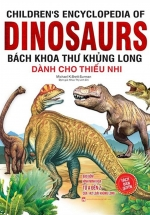 Children's Encyclopedia Of Dinosaurs - Bách Khoa Thư Khủng Long
