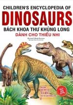 Children's Encyclopedia Of Dinosaurs - Bách Khoa Thư Khủng Long (Bìa Cứng)