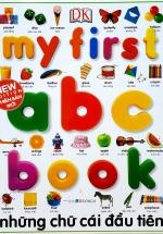 My First ABC Book - Những Chữ Cái Đầu Tiên (Đông A)
