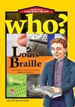 Who? Chuyện Kể Về Danh Nhân Thế Giới: Louis Braille