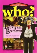 Who? Chuyện Kể Về Danh Nhân Thế Giới: Ludwig Van Beethoven
