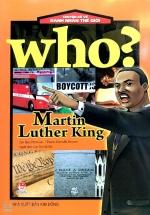 Who? Chuyện Kể Về Danh Nhân Thế Giới: Martin Luther King