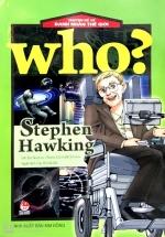 Who? Chuyện Kể Về Danh Nhân Thế Giới: Stephen Hawking