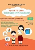 Dạy Con Tài Chính - Teach Children How To Manage Money - Tập 2