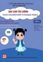 Dạy Con Tài Chính - Teach Children How To Manage Money - Tập 5