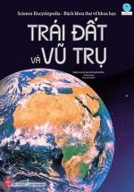 Science Encyclopedia - Bách Khoa Thư Về Khoa Học- Trái Đất Và Vũ Trụ