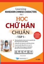 Học Chữ Hán Chuẩn - Tập 1