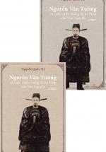 Nguyễn Văn Tường Và Cuộc Chiến Chống Đô Hộ Pháp Của Nhà Nguyễn (Bộ 2 Quyển)
