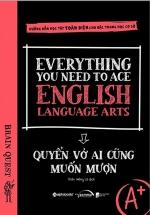 Everything You Need To Ace English Language Arts - Quyển Vở Ai Cũng Muốn Mượn