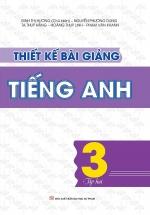 Thiết Kế Bài Giảng Tiếng Anh Lớp 3 - Tập 2