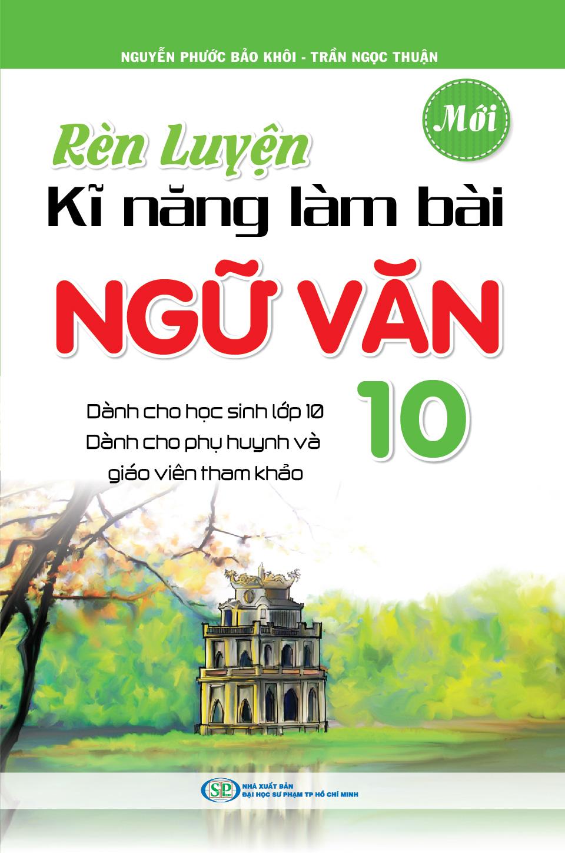 Rèn Luyện Kĩ Năng Làm Bài Ngữ Văn 10 - EBOOK/PDF/PRC/EPUB
