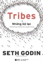 Tribes - Những Bộ Lạc: Marketing Thống Lĩnh Người Dùng