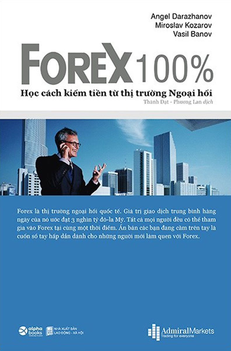 FOREX 100% - Học Cách Kiếm Tiền Trên Thị Trường