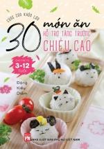 Cùng Con Khôn Lớn: 30 Món Ăn Hỗ Trợ Tăng Trưởng Chiều Cao Cho Trẻ Từ 3 Đến 12 Tuổi