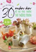 Cùng Con Khôn Lớn: 30 Món Ăn Hỗ Trợ Tăng Trưởng Trí Thông Minh Cho Trẻ Từ 3 Đến 12 Tuổi