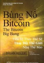 Bùng Nổ Bitcoin: Tiền Tệ Thay Thế Sẽ Thay Đổi Thế Giới Như Thế Nào
