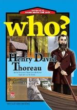 Who? Chuyện Kể Về Danh Nhân Thế Giới: Henry David Thoreau