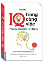 IQ Trong Công Việc - Phương Pháp Làm Việc Tối Ưu