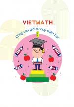 Viethmath - Cùng Con Giỏi Tư Duy Toán Học - Tập 3