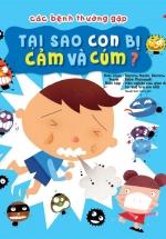Các Bệnh Thường Gặp 1: Tại Sao Con Bị Cảm Và Cúm?