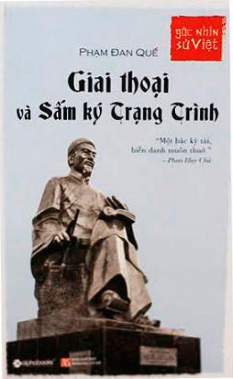 Góc Nhìn Sử Việt-Giai Thoại Và Sấm Ký Trạng Trình-Phạm Đan Quế - EBOOK/PDF/PRC/EPUB