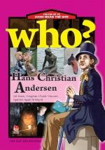 Who? Chuyện Kể Về Danh Nhân Thế Giới - Han Christian Andersen