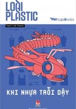 Loài Plastic - Khi Nhựa Trỗi Dậy