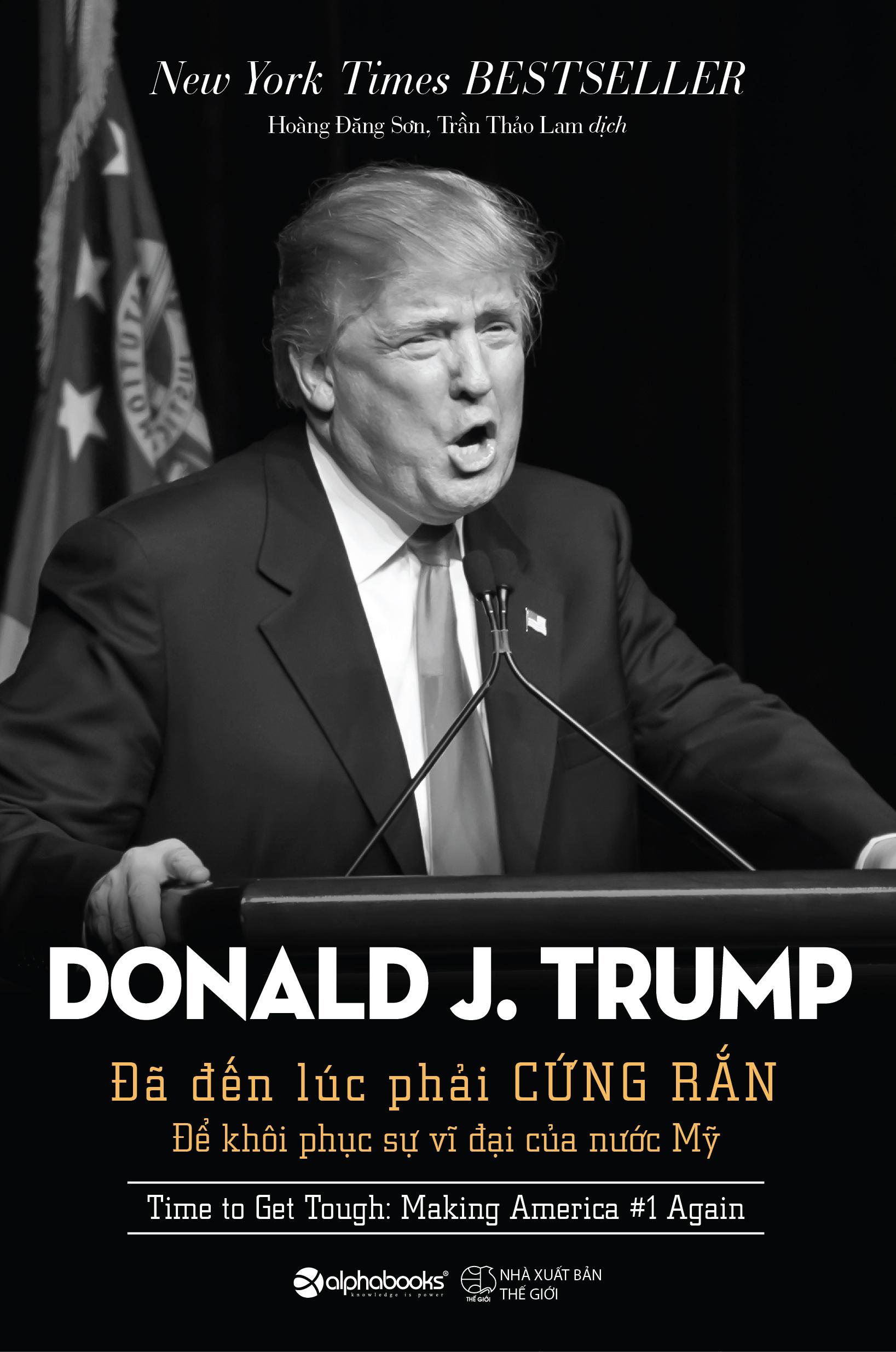 Donald J. Trump: Đã Đến Lúc Phải Cứng Rắn Để Khôi Phục Sự Vĩ Đại Của Nước Mỹ - EBOOK/PDF/PRC/EPUB