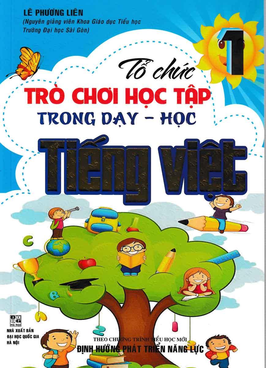 Tổ Chức Trò Chơi Học Tập Trong Dạy - Học Tiếng Việt (Theo Chương Trình Tiểu Học Mới Định Hướng Phát Triển Năng Lực)