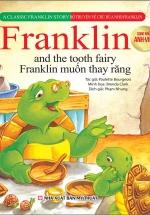 Bộ Truyện Song Ngữ Anh - Việt Về Chú Rùa Nhỏ Franklin - Muốn Thay Răng