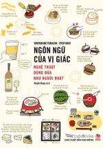 Ngôn Ngữ Của Vị Giác - Nghệ Thuật Dùng Bữa Như Người Nhật