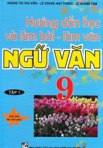 Hướng Dẫn Học Và Làm Bài Làm Văn Ngữ Văn 9 Tập 1
